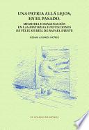 Una patria allá lejos en el pasado  : Memoria e imaginación en las historias e invenciones de Félix Muriel de Rafael Dieste