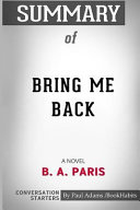 Summary of Bring Me Back: A Novel by B. A. Paris: Conversation Starters