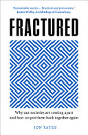 Fractured  Why Our Societies Are Coming Apart and How We Put Them Back Together Again
