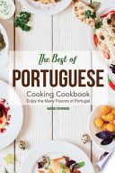 The Best of Portuguese Cooking Cookbook