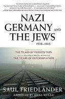 Nazi Germany and the Jews  1933 1945
