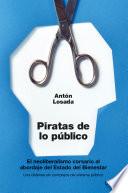 Piratas de lo público  : El neoliberalismo corsario al abordaje del Estado del Bienestar