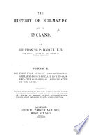The History of Normandy and of England: The three first dukes of Normandy: Rollo, Guillaume-Longue-Epée, and Richard-Sans-Peur. The Carlovingian line supplanted by the Capets. 1857