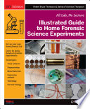 Illustrated Guide To Home Forensic Science Experiments Book PDF
