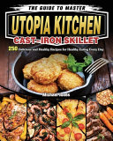 The Guide to Master Utopia Kitchen Cast Iron Skillet