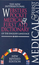 The New International Webster s Pocket Medical   First Aid Dictionary of the English Language