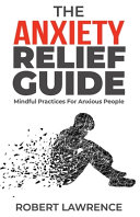The Anxiety Relief Guide