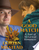 A Good Match  A Pair of Historical Romances