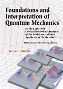Foundations and Interpretation of Quantum Mechanics