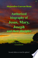 Authorized Biography of Jesus, Mary, Joseph and their Disciples 2nd Edition