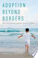 Adoption Beyond Borders How International Adoption Benefits Children
