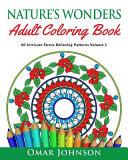 Nature's Wonders Adult Coloring Book Vol 1