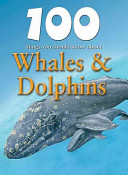 100 Things You Should Know about Whales & Dolphins