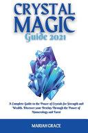 Crystal Magic Guide 2021