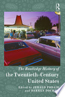 The Routledge History Of Twentieth Century America