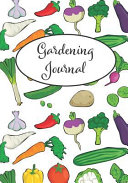 Gardening Journal  A Gardener s Best Friend  Includes Yearly Calendar  Monthly Planner  Plants Journal and Space for Personal Notes