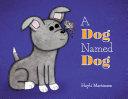 A Dog Named Dog [Pdf/ePub] eBook