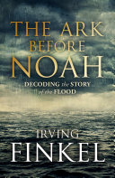 Pdf The Ark Before Noah: Decoding the Story of the Flood Telecharger