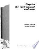 Physics, the Environment and Man