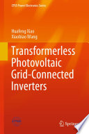 Transformerless Photovoltaic Grid-Connected Inverters