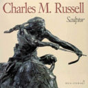 Charles M  Russell  Sculptor