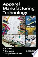 """""""Apparel Manufacturing Technology"""" by T. Karthik, P. Ganesan, D. Gopalakrishnan"""