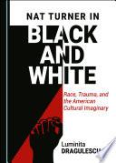 Nat Turner in Black and White