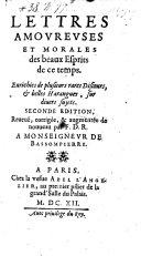 Lettres amoureuses et morales des beaux esprits de ce temps ... Seconde édition, reveue, corrigée et augmentée de nouveau par F. D. R.