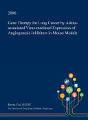Gene Therapy for Lung Cancer by Adeno Associated Virus Mediated Expression of Angiogenesis Inhibitors in Mouse Models