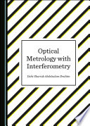 Optical Metrology with Interferometry