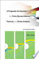 Pragmatic Introduction To The Finite Element Method For Thermal And Stress Analysis  A  With The Matlab Toolkit Sofea