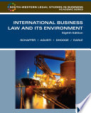 """International Business Law and Its Environment"" by Richard Schaffer, Filiberto Agusti, Lucien J. Dhooge, Beverley Earle"