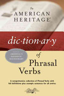 The American Heritage Dictionary of Phrasal Verbs