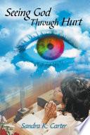 Seeing God Through Hurt Book PDF