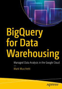 BigQuery for Data Warehousing