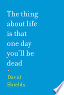 The Thing About Life is That One Day You ll Be Dead