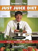 Sproutman s 7 Day Just Juice Diet