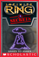 Infinity Ring Secrets #2: Ashes to Ashes ebook
