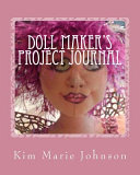 Dollmaker s Project Journal