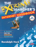 The Extreme Searcher's Internet Handbook: A Guide for the Serious ...