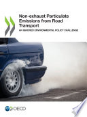 Non-exhaust Particulate Emissions from Road Transport An Ignored Environmental Policy Challenge