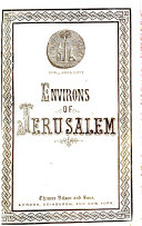 Environs of Jerusalem   12 engravings  map  and descriptive text