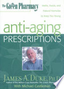 The Green Pharmacy Anti-Aging Prescriptions