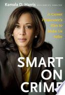 """Smart on Crime"" by Kamala Harris, Joan O'C. Hamilton"