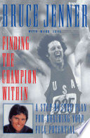 """Finding the Champion Within: A Step-by-Step Plan for Reaching Your Full Potential"" by Bruce Jenner, Mark Seal"