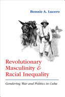 Revolutionary Masculinity and Racial Inequality