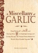A Miscellany of Garlic