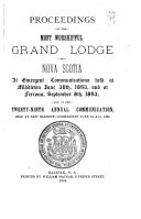 Proceedings     of the Grand Lodge of the Most Ancient and Honorable Order of Free and Accepted Masons of Nova Scotia