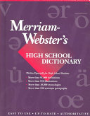 The Merriam Webster s High School Dictionary
