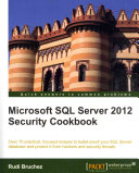 Microsoft SQL Server 2012 Security Cookbook Book